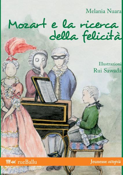 Mozart e la ricerca della felicità, di Melania Nuara ill. di Rui Sawada