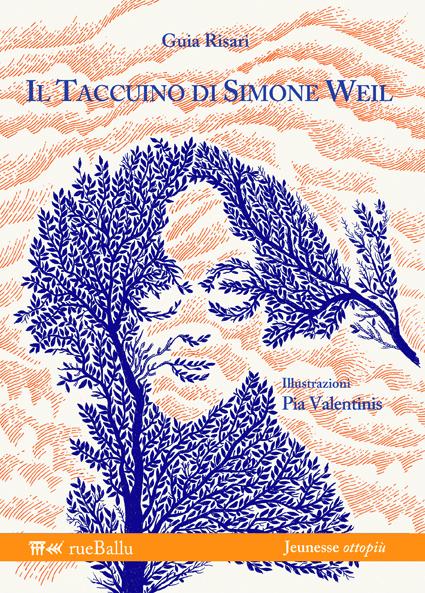 Il taccuino di Simone Weil, di Guia Risari, ill. di Pia Valentinis