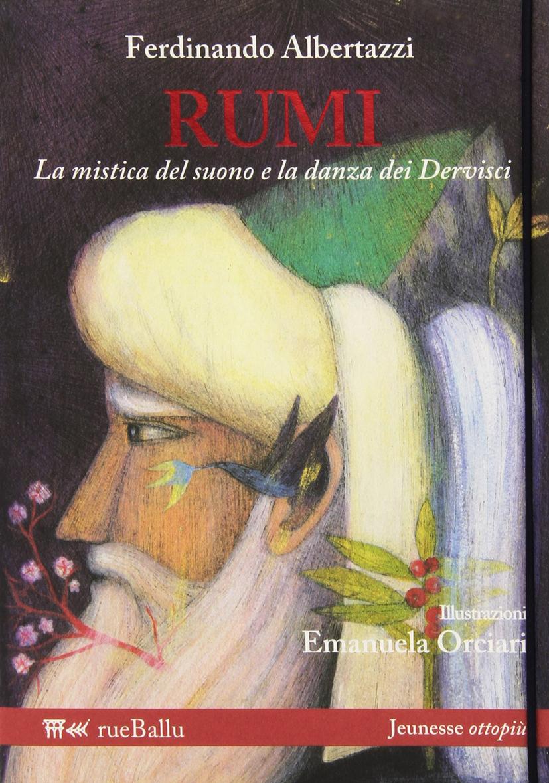 Rumi, di Ferdinando Albertazzi, Ill. di Emanuela Orciari