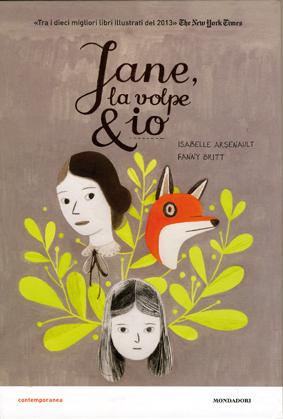 Jane, la volpe & io, di Isabelle Arsenault e Fanny Britt, Mondadori 2014