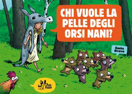 Chi vuole la pelle degli orsi nani? di Émile Bravo, Bao Publishing 2014