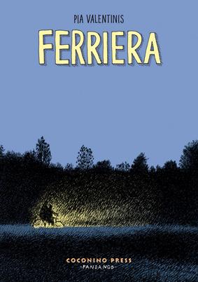 Ferriera, di Pia Valentinis, Coconino, 2013