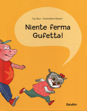 Niente ferma Gufetta!, di Cati Baur e Gwendoline Raisson, Babalibri, 2014