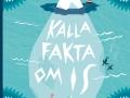Kalla fakta om is di Lena Sjöberg, Opal, Svezia