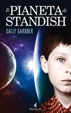 Sally Gardner, Il pianeta di Standish, Feltrinelli Kids