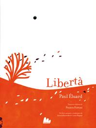 Paul Éluard, versione italiana di Franco Fortini realizzato da Anouck Boisrobert e Louis Rigaud, Libertà, Gallucci