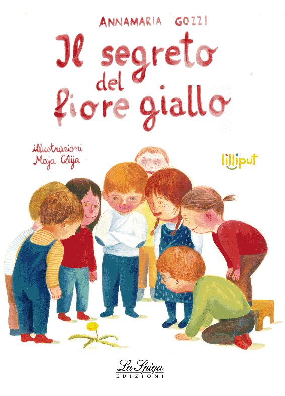 Il segreto del fiore giallo, Annamaria Gozzi - ill. di Maja Celija