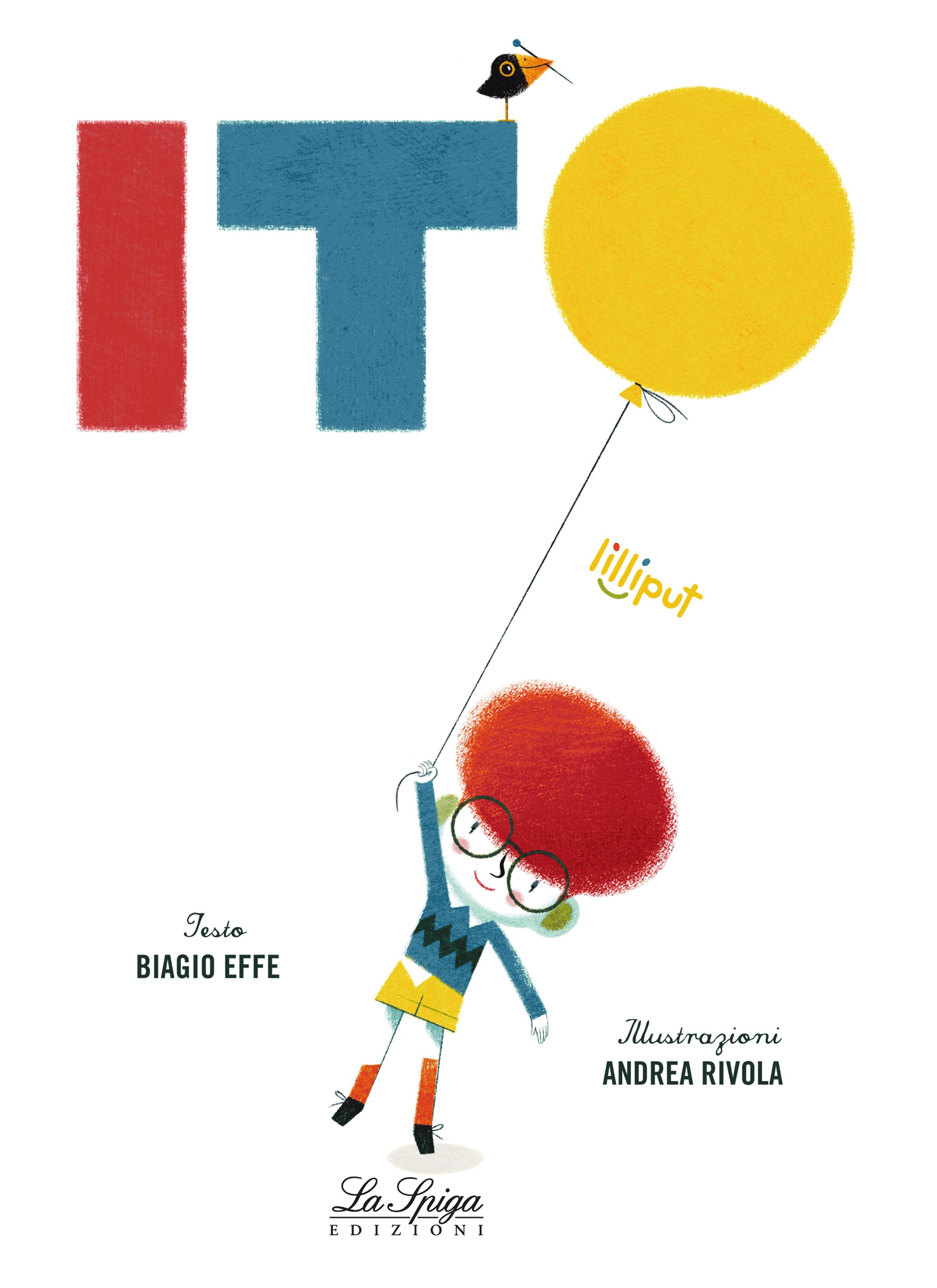 Ito, Biagio Effe - ill. di Andrea Rivola