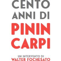 Il centenario di Pinin Carpi – Un intervento di Walter Fochesato